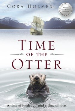 Time of the Otter: A Time of Justice.and a Time of Love: Holmes, Cora