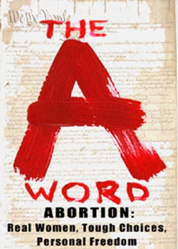 9780977405336: abortion: The a word: real women, tough choices, personal freedom