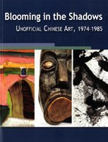Blooming in the Shadows: Unofficial Chinese Art,: Kuiyi & Andrews,