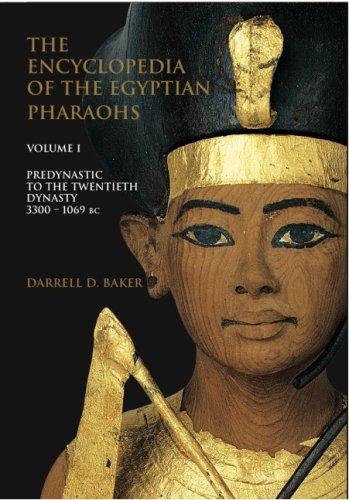 The Encyclopedia of the Egyptian Pharaohs, Volume: Baker, Darrell D.