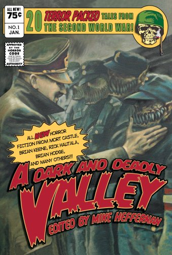 A Dark and Deadly Valley: Mort Castle, Brian Keene, Rick Hautala, Brian Hodge, et al