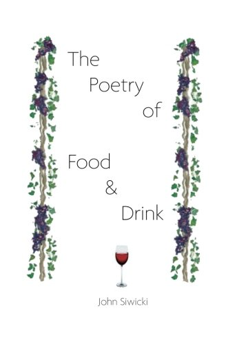 The Poetry of Food and Drink: John Siwicki