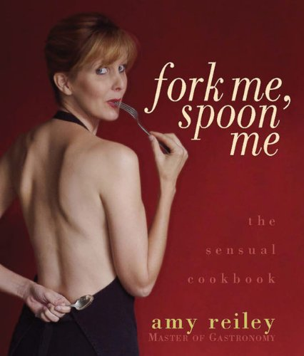 9780977412006: Fork Me, Spoon Me: The Sensual Cookbook