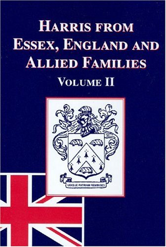 9780977413904: Harris From Essex, England And Allied Families (v. 2)