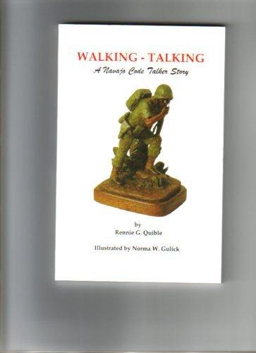 Walking-Talking: A Navajo Code Talker Story: Rennie G. Quible