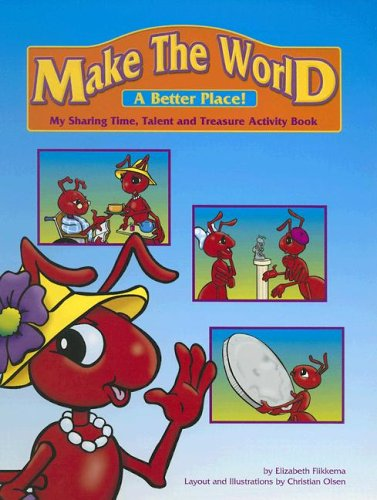 9780977415502: Make the World a Better Place!: My Sharing Time, Talent and Treasure Activity Book
