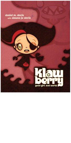 KlawBerry: Good Girl. Bad World.: Daniel M. Davis Sara McClellan
