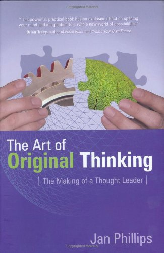 9780977421305: The Art of Original Thinking: The Making of a Thought Leader