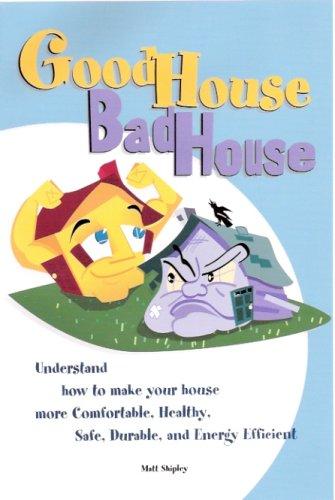 Good House Bad House, Understand how to: Matt Shipley