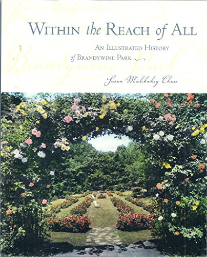 Within the Reach of All - An Illustrated History of Brandywine Park: Chase, Susan Mulchahey