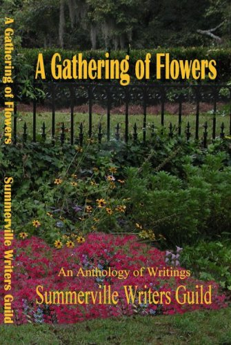 A Gathering of Flowers: Nina Bruhns; Adrienne Ellis Reeves; Barbara Hill; Ellen Hyatt; Judy Watts; ...