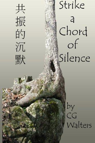 Strike a Chord of Silence: CG Walters
