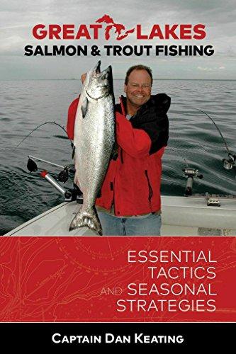 9780977427345: Great Lakes Salmon and Fishing: Essential Tactics and Seasonal Strategies