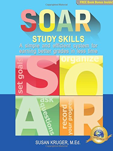 9780977428007: SOAR Study Skills; A Simple and Efficient System for Getting Better Grades in Less Time
