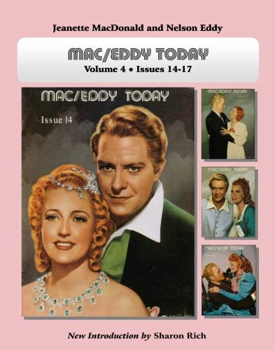 Mac/Eddy Today: Jeanette MacDonald and Nelson Eddy Magazine Compilations, Volume 4: Sharon ...