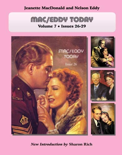 Mac/Eddy Today: Jeanette MacDonald and Nelson Eddy: Sharon Rich