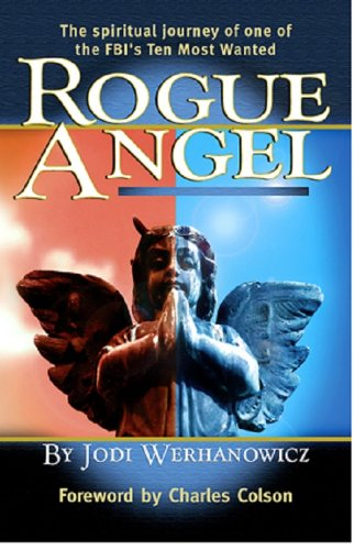 9780977429400: Rogue Angel: The Spiritual Journey of One of the FBI's Ten Most Wanted