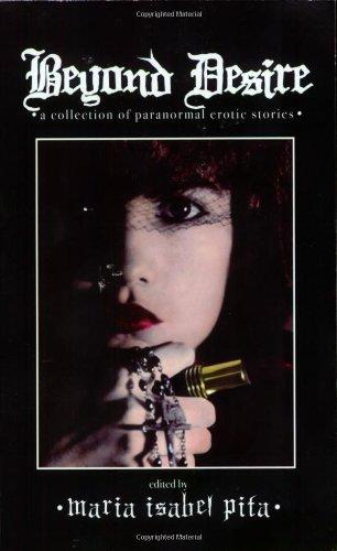 Beyond Desire: Paranormal Erotica: Pita, Maria Isabel
