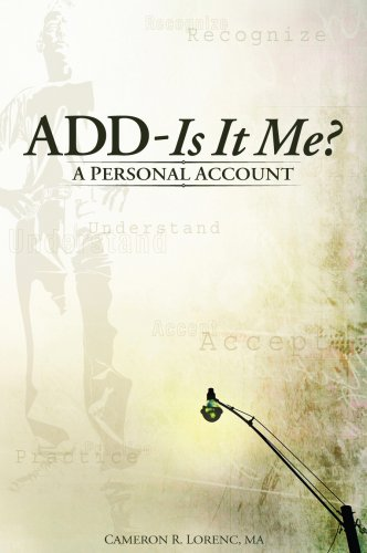 ADD - Is It Me? A Personal Account: Cameron R. Lorenc