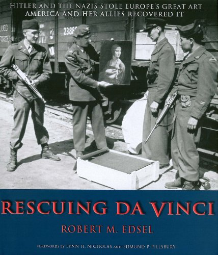 9780977433490: Rescuing Da Vinci Hitler and the Nazis Stole Europe's Great Art, America and Her Allies Recovered It