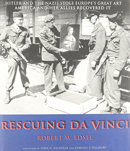 Rescuing Da Vinci : Hitler and the Nazis Stole Europe's Great Art : America and Her Allies ...