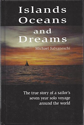 9780977436309: Islands Oceans and Dreams The true story of a sailor's seven year solo voyage around the world