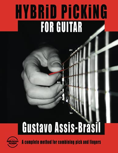 Hybrid Picking for Guitar (Book & CD): Gustavo Assis-Brasil