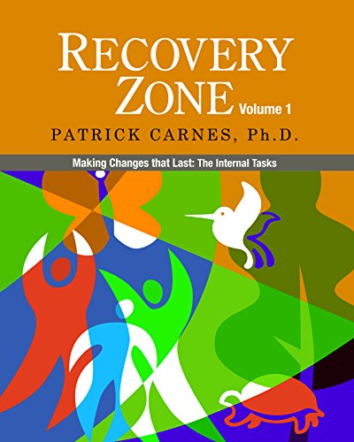 Recovery Zone, Vol. 1: Making Changes that Last - The Internal Tasks: Patrick J. Carnes