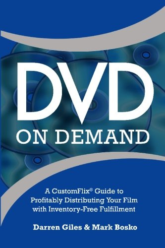 9780977441501: DVD On Demand: A CustomFlix® Guide to Profitably Distributing Your Film with Inventory-Free Fulfillment