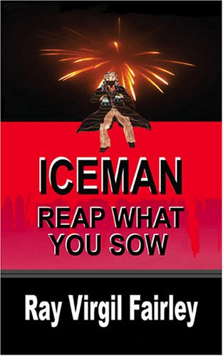 9780977443109: Iceman! Reap What You Sow