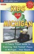 """9780977443451: Kids Love Michigan: A Family Travel Guide to Exploring """"Kid-Tested"""" Places in Michigan...year Round!"""