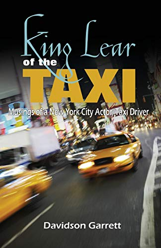 9780977444601: King Lear of the Taxi: Musings of a New York City Actor/Taxi Driver