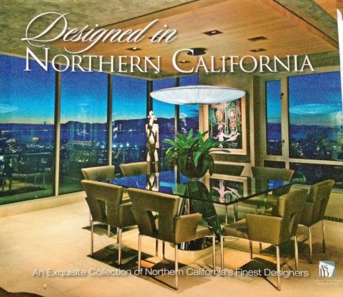 9780977445172: Designed in Northern California: An Exquisite Collection of Northern California's Finest Designers
