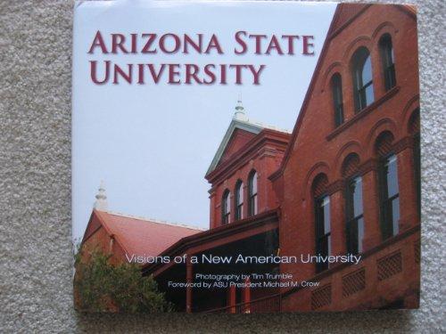9780977445189: Arizona State University - Visions of a New American University