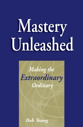 Mastery Unleashed (0977447618) by Bob Young
