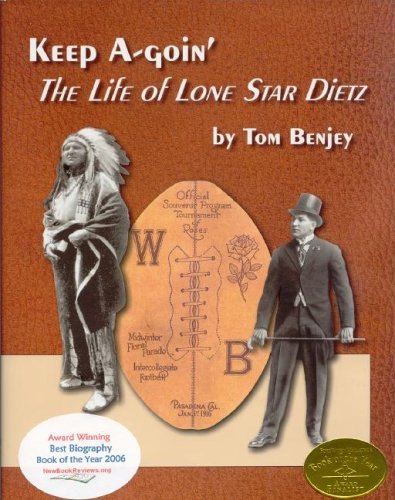 Keep A-Goin' The Life of Lone Star Dietz: Tom Benjey