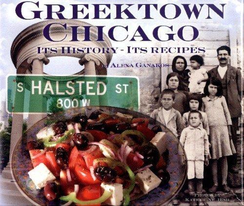 Greektown Chicago It's History - It's Recipes: Alexa Ganakos