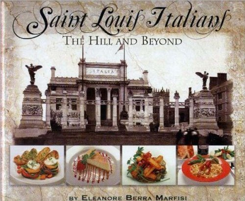 St. Louis Italians: The Hill and Beyond