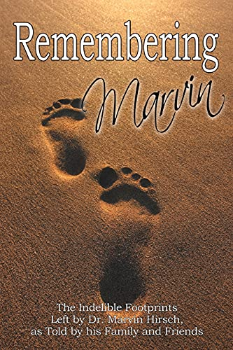 Remembering Marvin: The Indelible Footprints Left by: FAMILY & FRIENDS