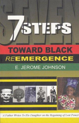 7 Steps Toward Black Remergence: e jerome johnson