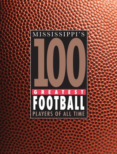 9780977456291: Mississippi's 100 Greatest Football Players of All Time