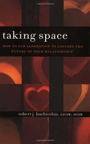 9780977456802: Taking Space: How to Use Separation to Explore the Future of Your Relationship