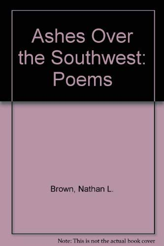 9780977457601: Ashes Over the Southwest: Poems