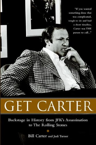 Get Carter: Backstage in History from JFK's: Carter, Bill; Turner,