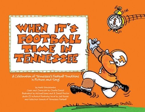 9780977462001: When It's Football Time in Tennessee: A Celebration of Tennessee's Football Traditions!