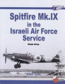 Spitfire Mk.IX in the Israeli Air Force: Alex Yofe