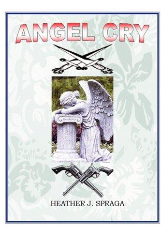 ANGEL CRY: Spraga, Heather J.
