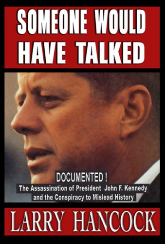 9780977465712: Someone Would Have Talked: The Assassination of President John F. Kennedy and the Conspiracy to Mislead History