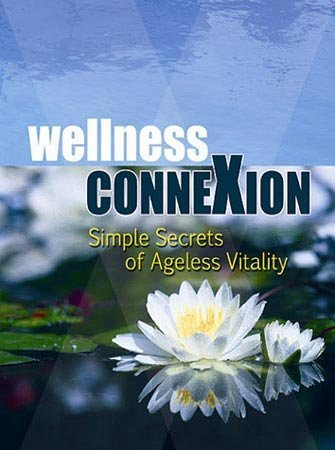 9780977466801: Wellness ConneXion: Simple Secrets of Ageless Vitality