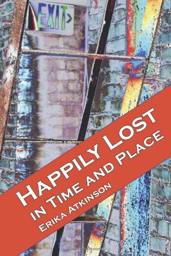 9780977468461: Happily Lost In Time and Place